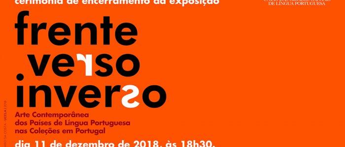 """Encerramento da exposição """"Frente.Verso.Inverso - Arte Contemporânea dos Países de Língua Portuguesa nas Coleções em Portugal"""""""