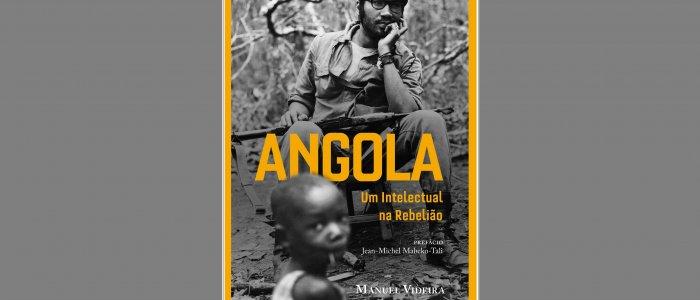 """livro """"Angola, Um Intelectual na Rebelião"""" de Manuel Videira"""