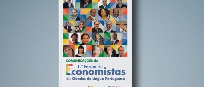 Comunicações do 1.º Fórum de Economistas das Cidades de Língua Portuguesa