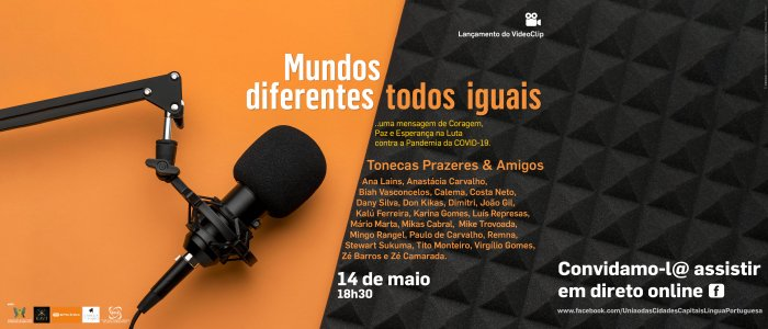 """Apresentação da música """"Mundos diferentes, Todos iguais"""" - Campanha de sensibilização à Covid-19"""