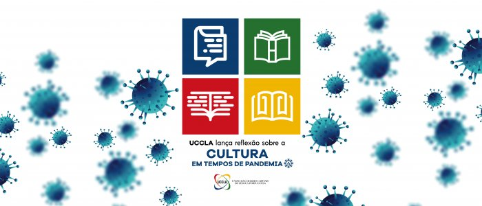 UCCLA lança reflexão sobre a Cultura em tempos de Pandemia