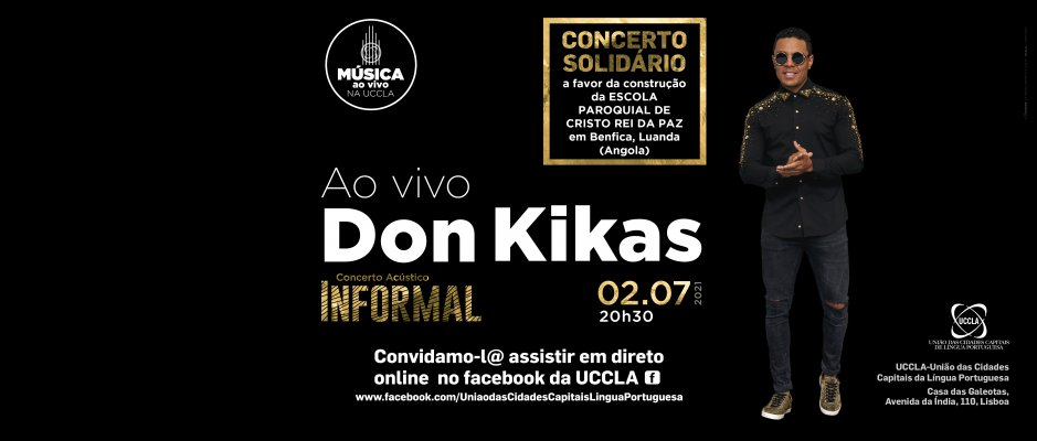 Concerto solidário de Don Kikas na UCCLA - Transmissão em direto no Facebook