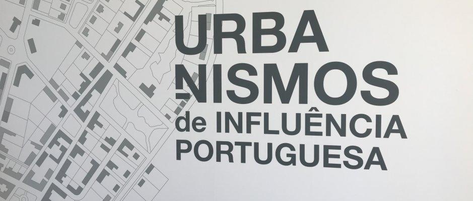 """Exposição """"Urbanismos de Influência Portuguesa"""" na UCCLA"""