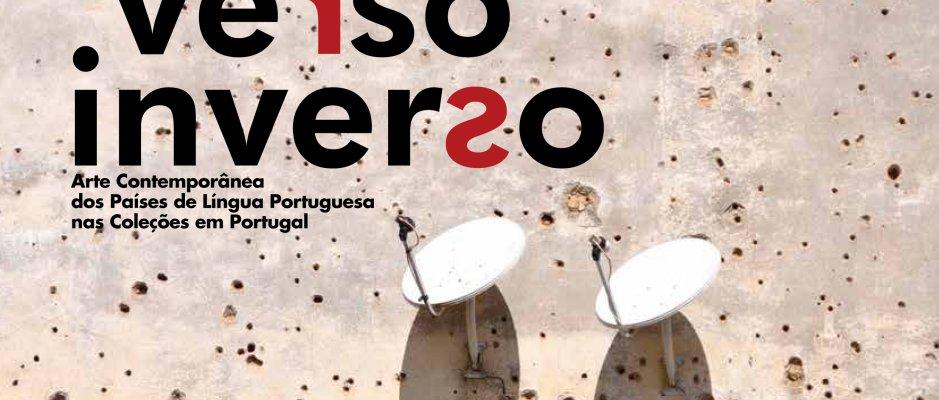 """exposição """"Frente.Verso.Inverso - Arte Contemporânea dos Países de Língua Portuguesa nas Coleções em Portugal"""""""