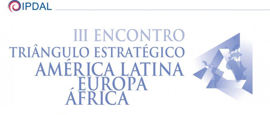 """Encontro """"Triângulo Estratégico: América Latina – Europa – África"""""""