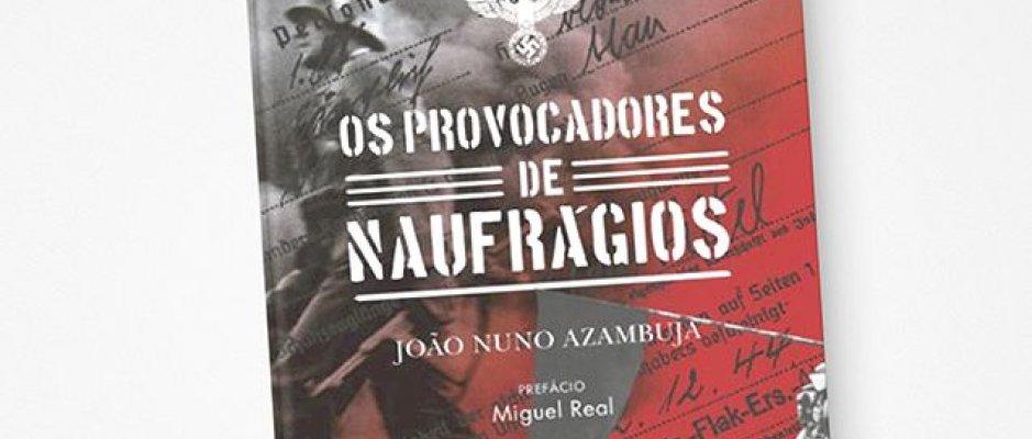 """Livro """"Os Provocadores de Naufrágios"""" de João Nuno Azambuja"""