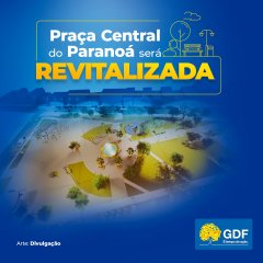 Requalificação da Praça Central do Paranoá em Brasília