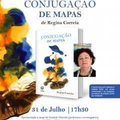 """Lançamento do livro """"Conjugação de Mapas"""" de Regina Correia"""
