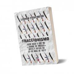 """Livro """"Fraccionismo - Quem disse o quê no «Jornal de Angola» antes e depois de 27 de Maio de 1977"""" de Leonor Figueiredo"""