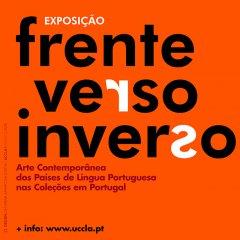 """Prolongamento da exposição """"Frente.Verso.Inverso - Arte Contemporânea dos Países de Língua Portuguesa nas Coleções em Portugal"""""""