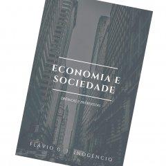 """Livro """"Economia e Sociedade: Crónicas e Entrevistas"""" de Flávio G. I. Inocêncio"""