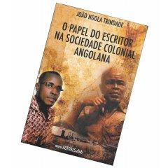 """Livro """"O Papel do Escritor na Sociedade Colonial Angolana"""" de João Ngola Trindade"""