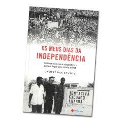"""Livro """"Os Meus Dias da Independência"""" de Onofre dos Santos"""