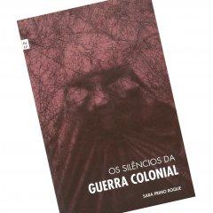 """Livro """"Os Silêncios da Guerra Colonial"""" de Sara Primo Roque"""