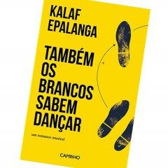 """Livro """"Também os Brancos Sabem Dançar"""" de Kalaf Epalanga"""