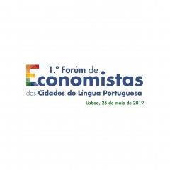 Grande 1.º Fórum de Economistas das Cidades de Língua Portuguesa